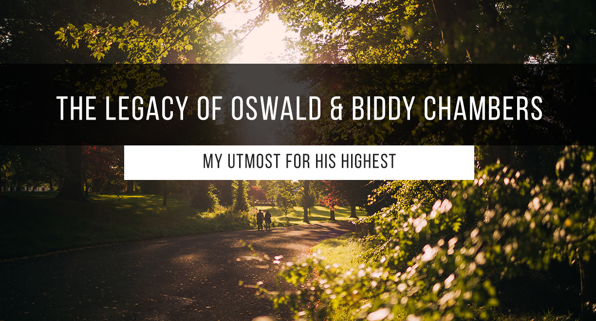 My Utmost for His Highest: The Legacy of Oswald and Biddy Chambers thumbnail image