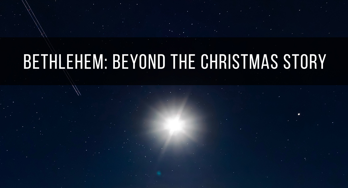 Bethlehem: Beyond the Christmas Story thumbnail image