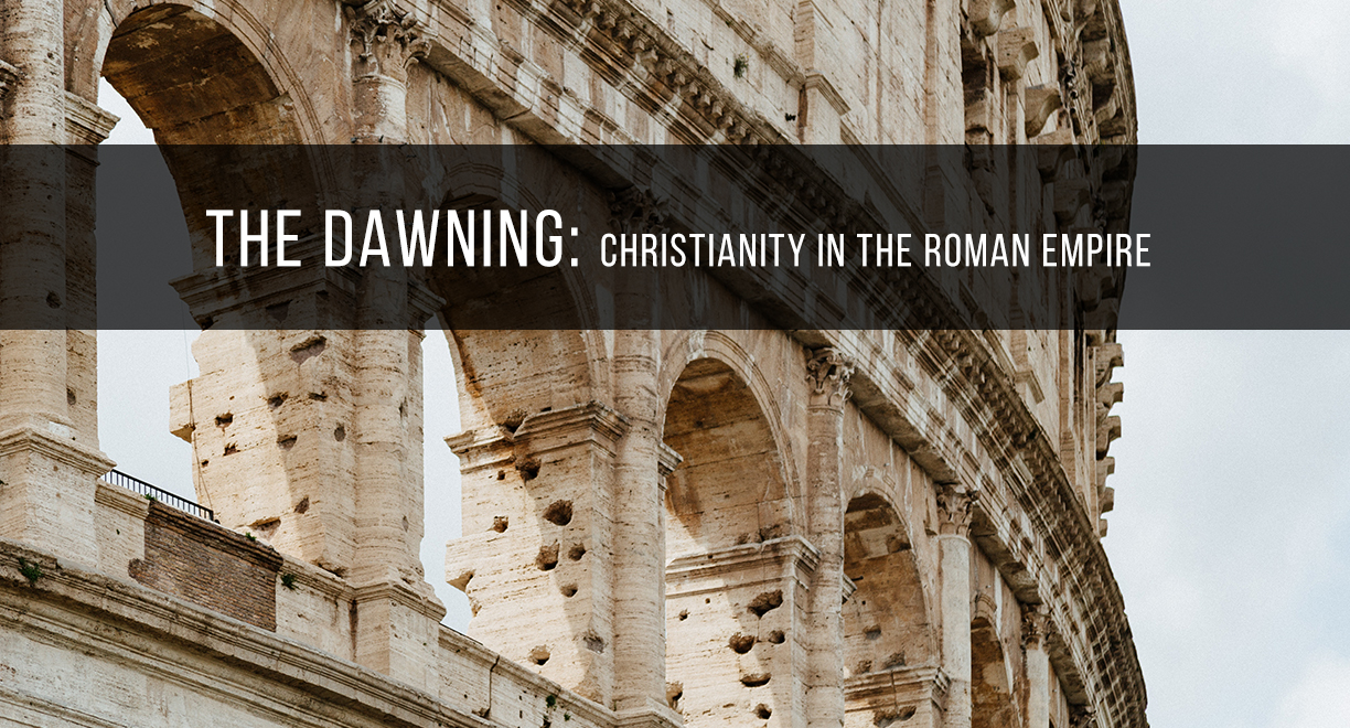 The Dawning: Christianity in the Roman Empire thumbnail image