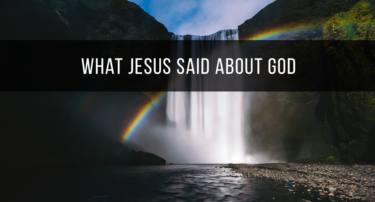 What Jesus Said About God thumbnail image